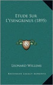 Etude Sur L'Ysengrinus (1895) - Leonard Willems