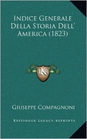Indice Generale Della Storia Dell' America (1823) - Giuseppe Compagnoni