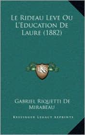 Le Rideau Leve Ou L'Education de Laure (1882) - Gabriel Riquetti De Mirabeau