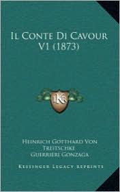 Il Conte Di Cavour V1 (1873) - Heinrich Gotthard Von Treitschke, Guerrieri Gonzaga (Translator)