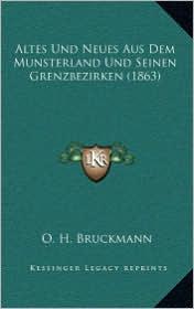 Altes Und Neues Aus Dem Munsterland Und Seinen Grenzbezirken (1863) - O.H. Bruckmann