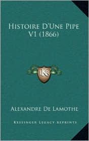 Histoire D'Une Pipe V1 (1866) - Alexandre De Lamothe