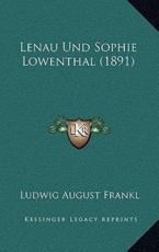 Lenau Und Sophie Lowenthal (1891) - Ludwig August Frankl (editor)