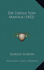 Die Sibylle Von Mantua (1852) - Leopold Schefer