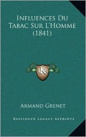 Influences Du Tabac Sur L'Homme (1841) - Armand Grenet