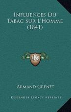 Influences Du Tabac Sur L'Homme (1841) - Armand Grenet (author)