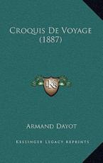 Croquis de Voyage (1887) - Armand Dayot