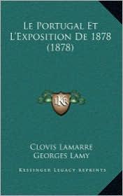 Le Portugal Et L'Exposition de 1878 (1878) - Clovis Lamarre, Georges Lamy