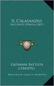 Il Calasanzio: Racconto Storico (1857) - Giovanni Battista Cereseto