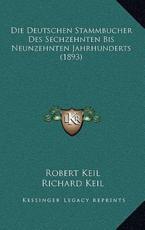 Die Deutschen Stammbucher Des Sechzehnten Bis Neunzehnten Jahrhunderts (1893) - Robert Keil