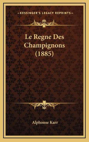 Le Regne Des Champignons (1885)
