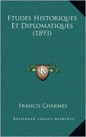 Etudes Historiques Et Diplomatiques (1893)