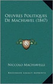 Oeuvres Politiques de Machiavel (1847) - Niccolo Machiavelli