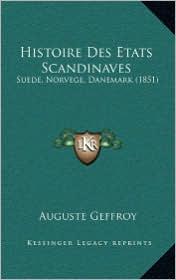 Histoire Des Etats Scandinaves: Suede, Norvege, Danemark (1851) - Auguste Geffroy