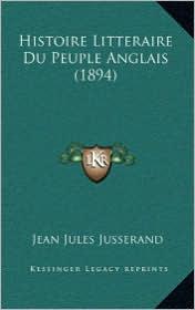 Histoire Litteraire Du Peuple Anglais (1894)