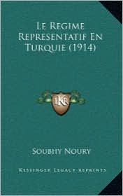 Le Regime Representatif En Turquie (1914) - Soubhy Noury