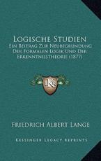 Logische Studien - Friedrich Albert Lange
