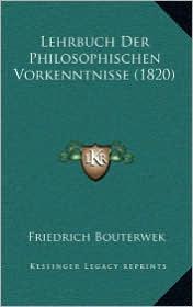 Lehrbuch Der Philosophischen Vorkenntnisse (1820)