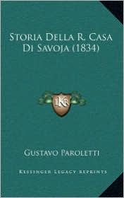 Storia Della R. Casa Di Savoja (1834) - Gustavo Paroletti