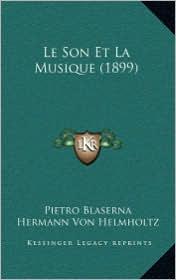 Le Son Et La Musique (1899) - Pietro Blaserna, Hermann Von Helmholtz