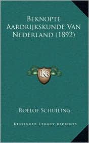 Beknopte Aardrijkskunde Van Nederland (1892)