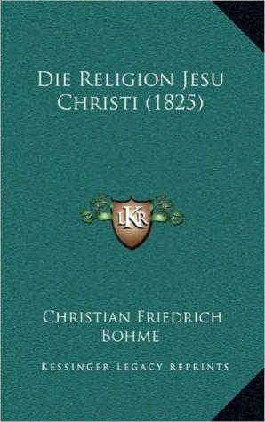 Die Religion Jesu Christi (1825)