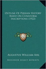 Outline of Persian History Based on Cuneiform Inscriptions (1922)