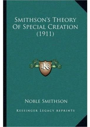 Smithson's Theory of Special Creation (1911)