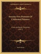 Seventy-Five Portraits of Celebrated Painters - James Girtin