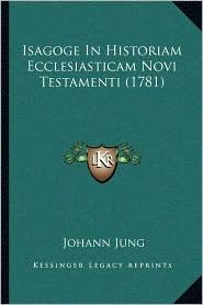 Isagoge in Historiam Ecclesiasticam Novi Testamenti (1781)