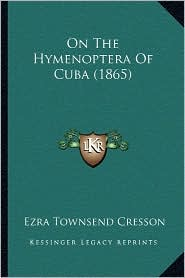 On the Hymenoptera of Cuba (1865) - Ezra Townsend Cresson