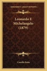 Leonardo E Michelangelo (1879) - Camillo Boito
