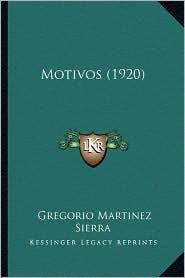 Motivos (1920) - Gregorio Martinez Sierra