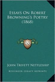 Essays on Robert Browning's Poetry (1868)