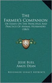 The Farmer's Companion: Or Essays On The Principles And Practice Of Animal Husbandry (1863) - Jesse Buel, Amos Dean