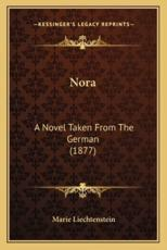 Nora: A Novel Taken from the German (1877)