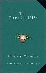 The Close-Up (1918) - Margaret Turnbull