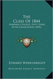The Class of 1844: Harvard College, Fifty Years After Graduation (1896)
