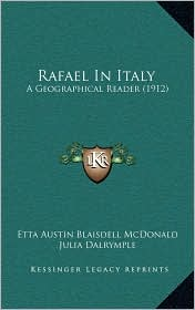 Rafael in Italy: A Geographical Reader (1912)