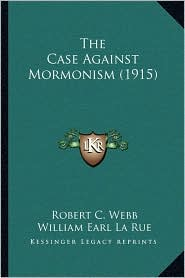 The Case Against Mormonism (1915)