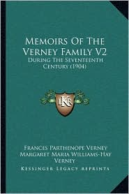 Memoirs Of The Verney Family V2: During The Seventeenth Century (1904) - Frances Parthenope Verney (Editor), Margaret Maria Williams-Hay Verney (Editor)