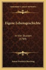 Eigene Lebensgeschichte - Anton Friedrich Busching
