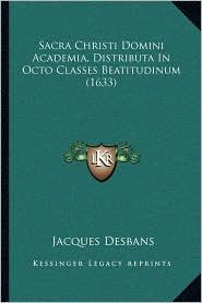 Sacra Christi Domini Academia, Distributa in Octo Classes Beatitudinum (1633)