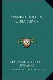 Spanish Rule in Cuba (1896)