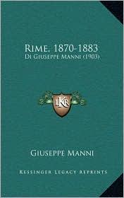 Rime, 1870-1883: Di Giuseppe Manni (1903) - Giuseppe Manni