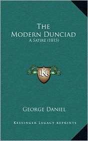 The Modern Dunciad: A Satire (1815) - George Daniel