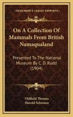 On a Collection of Mammals from British Namaqualand - Oldfield Thomas