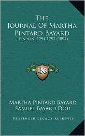The Journal of Martha Pintard Bayard: London, 1794-1797 (1894) - Martha Pintard Bayard, Samuel Bayard Dod (Editor)