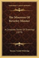 The Misereres of Beverley Minster - Thomas Tindall Wildridge
