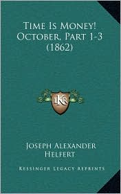 Time Is Money! October, Part 1-3 (1862) - Joseph Alexander Helfert